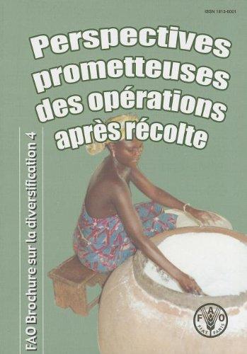 Perspectives Prometteuses Des Operations Apres Recolte: Un Nouveau Regard Sur La Transformation Des...