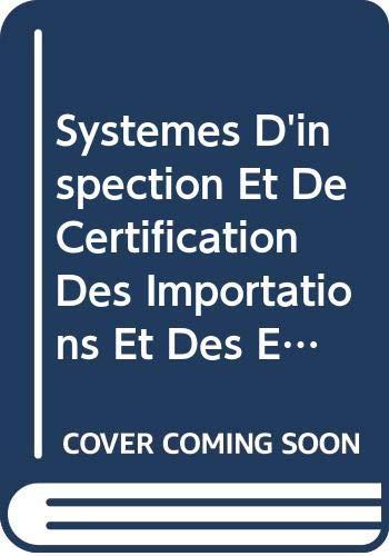 9789252063957: Systèmes d'inspection et de certification des importations et des exportations alimentaires (Codex Alimentarius - Programme Mixte FAO/OMS sur l) (French Edition)