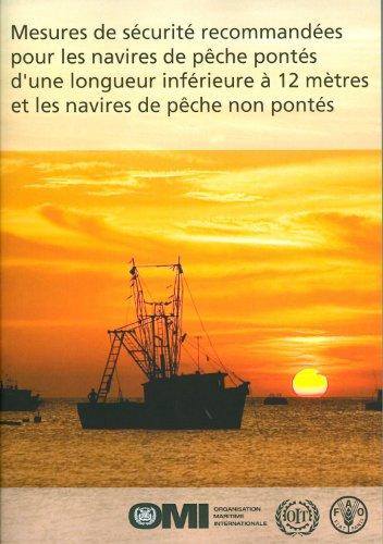9789252073970: Mesures De Sécurité Recommandées Pour Les Navires De Pêche Pontés D?une Longueur Inférieure À 12 Mètres Et Les Navires De Pêche Non Pontés