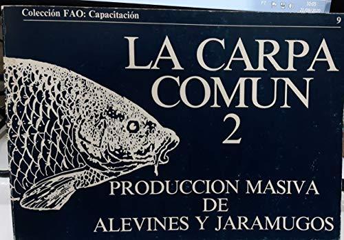 9789253023028: La Carpa Comun (Coleccion Fao: Capacitacion) (Colección Fao: Capacitación)
