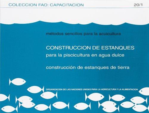 9789253026456: Metodos Sencillos Para La Acuicultura. Construccion de Estanques Para La Piscicultura En Agua Dulc (Colección Fao: Capacitación)