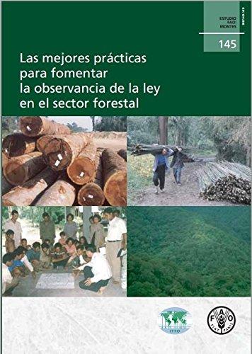 9789253053810: Las Mejores Prácticas para Fomentar la Observancia de la Ley en El Sector Forestal (Estudios FAO Montes) (Spanish Edition)