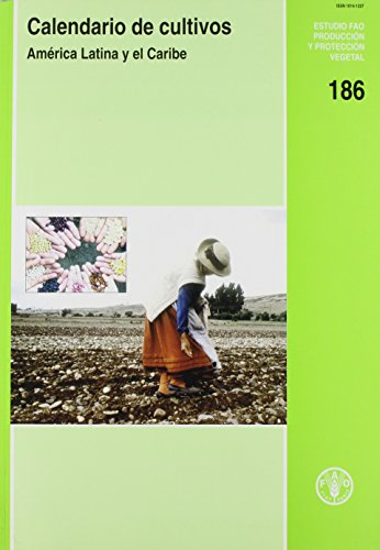 9789253055371: Calendario De Cultivos: Amaerica Latina y El Caribe (Estudios Fao Produccion y Proteccion Vegetal)
