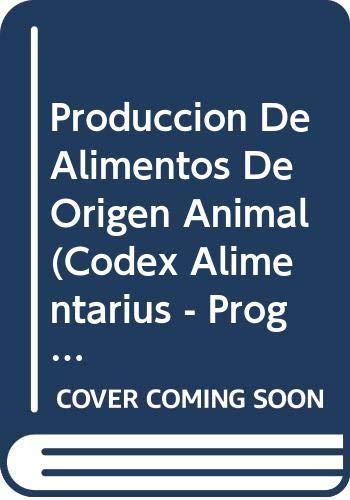 9789253058389: Producción de Alimentos de Origen Animal (Codex Alimentarius - Programa Conjunto FAO/OMS SOB) (Spanish Edition)