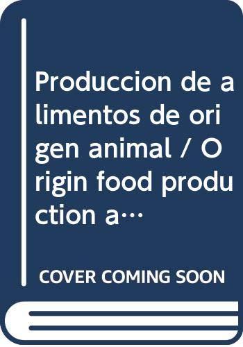 9789253063949: Producción de Alimentos de Origen Animal (Codex Alimentarius - Programa Conjunto FAO/OMS SOB) (Spanish Edition)