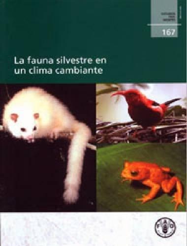 La Fauna Silvestre en un Clima Cambiante: Edgar Kaeslin, Ian Redmond, Nigel Dudley