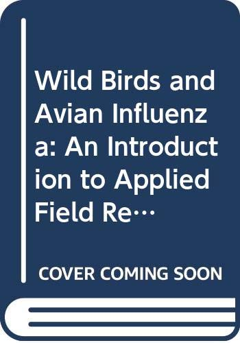 9789254059088: Wild Birds and Avian Influenza: An Introduction to Applied Field Research and Disease Sampling Techniques (FAO Animal Production and Health Manuals) (Russian Edition)