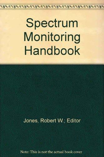 Spectrum Monitoring Handbook: Jones, Robert W.; Editor