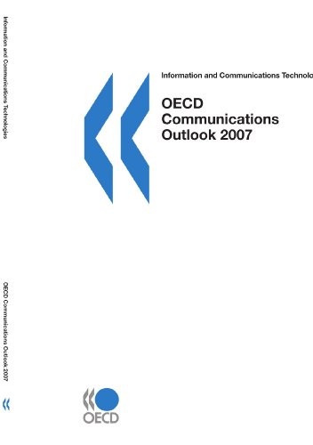 OECD Communications Outlook 2007: Information and Communications Technologies (Paperback): ...