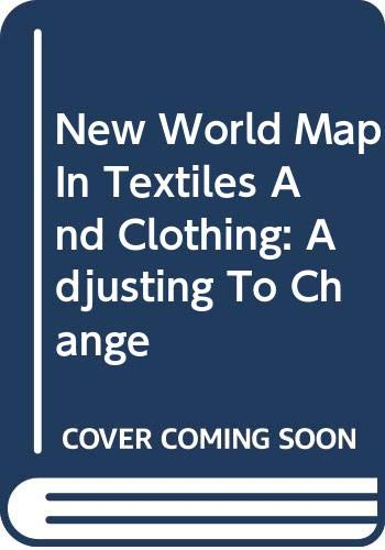 9789264018532: New World Map In Textiles And Clothing: Adjusting To Change