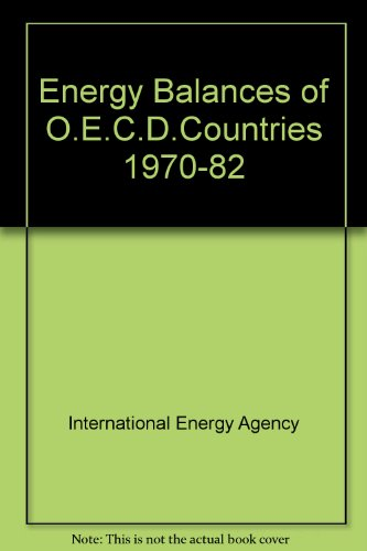 Energy Balances of Oecd Countries 1970-1982: Organisation for Economic Co-Operation and Development