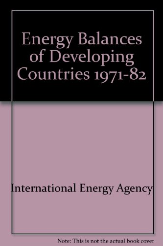 Energy Balances of Developing Countries 1971/1982: International Energy Agency