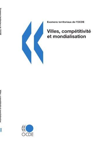 9789264027107: Examens territoriaux de l'OCDE Villes, compétitivité et mondialisation: Edition 2006 (French Edition)