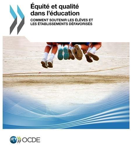9789264028043: Équité et qualité dans l'éducation: Comment soutenir les élèves et les établissements défavorisés (French Edition)