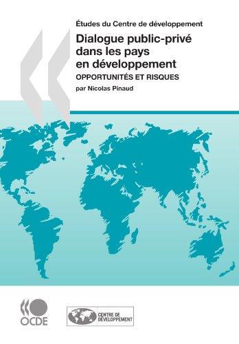 Etudes Du Centre de Dveloppement Dialogue Public-Priv Dans Les Pays En Dveloppement: Opportunits Et...