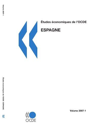 Études économiques de l'OCDE : Espagne 2007 (French Edition): OECD Organisation for Economic ...