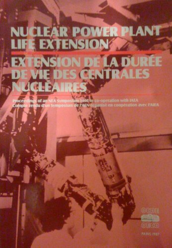9789264029675: Proceedings of a Symposium on Nuclear Power Plant Life Extension, Paris 24Th-27th February 1987
