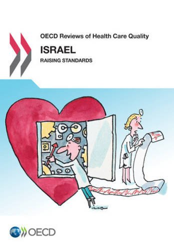 OECD Reviews of Health Care Quality: Israel: OECD Organisation for