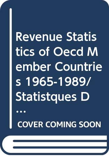 Revenue Statistics of Oecd Member Countries 1965-1989/Statistques: Organization for Economic