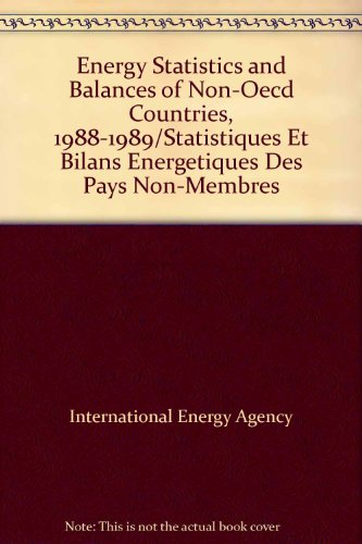 Energy Statistics and Balances of Non-Oecd Countries, 1988-1989/Statistiques Et Bilans Energetiques...
