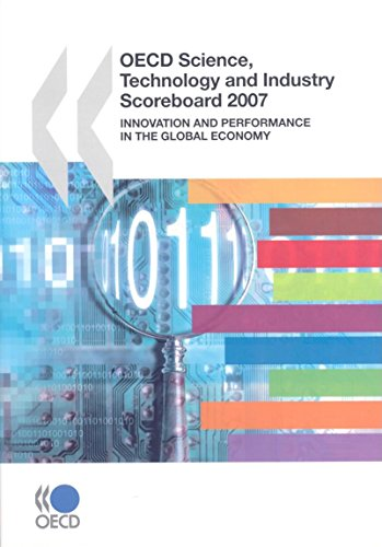 OECD Science, Technology, and Industry Scoreboard 2007: Innovation and Performance in the Global ...