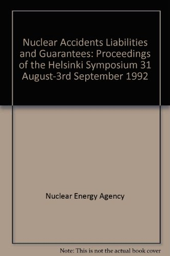 9789264038745: Nuclear Accidents Liabilities and Guarantees: Accidents Nucleaires Responsabilites Et Garanties : Proceedings of the Helsinki Symposium : Compte Ren (English and French Edition)