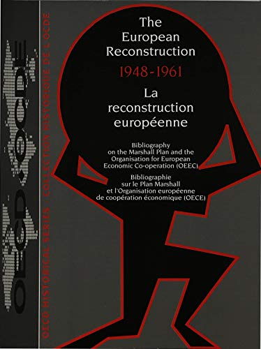 The European Reconstruction, 1948-61: Bibliography on the Marshall Plan and the Organisation for ...