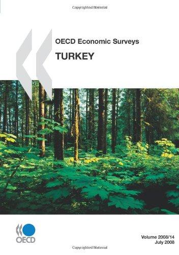 OECD Economic Surveys: Turkey 2008 (Oecd Economic Surveys 2008): Organisation for Economic ...