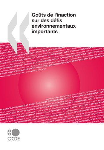 9789264045835: Co�ts de l'inaction sur des d�fis environnementaux importants