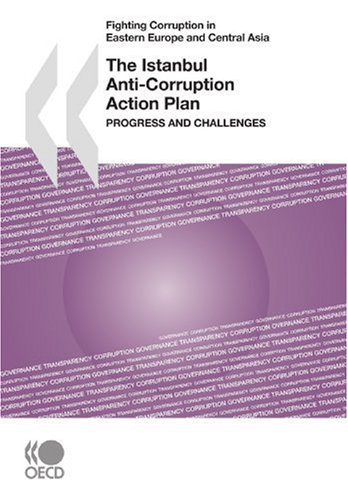 9789264046979: Fighting Corruption in Eastern Europe and Central Asia The Istanbul Anti-Corruption Action Plan: Progress and Challenges