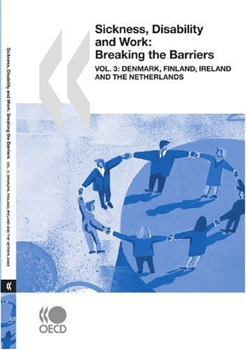 Sickness, Disability and Work: Breaking the Barriers (Vol. 3): Denmark, Finland, Ireland and the ...