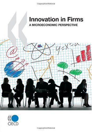 Innovation in Firms: A Microeconomic Perspective: Organisation for Economic Co-operation and ...