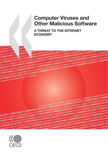 Computer Viruses and Other Malicious Software: A: Organisation for Economic