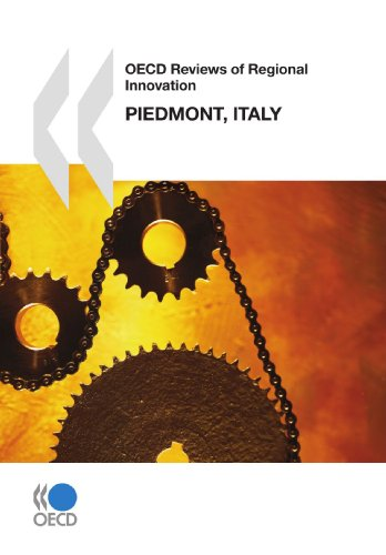 OECD Reviews of Regional Innovation OECD Reviews of Regional Innovation: Piedmont, Italy 2009: ...