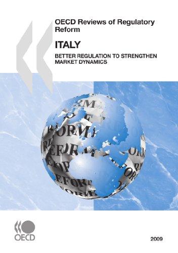 OECD Reviews Of Regulatory Reform: Italy 2009: Organisation for Economic