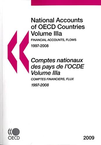 National Accounts of Oecd Countries: Financial Accounts Flows 2009: v.IIIa, v.IIIb (Paperback): ...