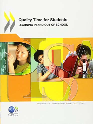 9789264087545: Pisa Quality Time For Students: Learning In And Out Of School: Education And Skills (Pisa)