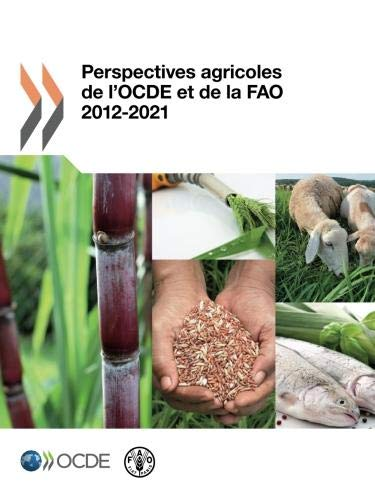 Perspectives Agricoles de LOcde Et de La Fao 2012: OECD Organisation for Economic Co-operation and ...