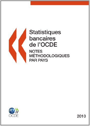 Statistiques Bancaires de LOcde: Notes M Thodologiques Par Pays 2010: OECD Organisation for ...