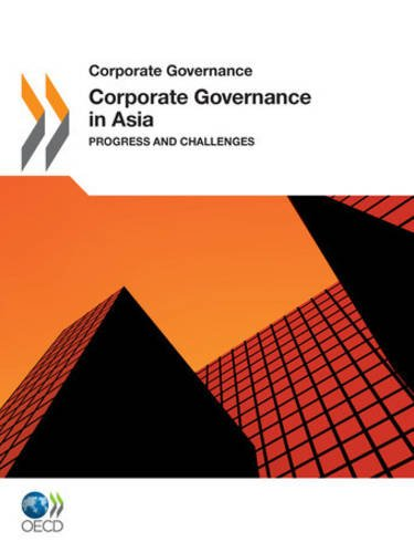 Corporate Governance Corporate Governance in Asia 2011: Progress and Challenges: oecd Organisation ...