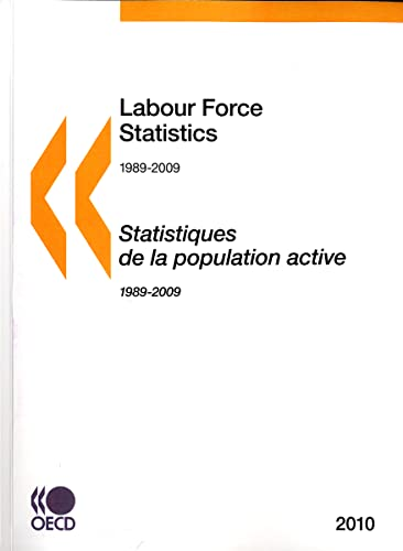 Labour Force Statistics 2010: Edition 2010: OECD Organisation for Economic Co-operation and ...