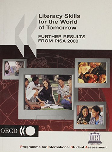 Literacy Skills for the World of Tomorrow - Further Results from PISA 2000: OECD Staff