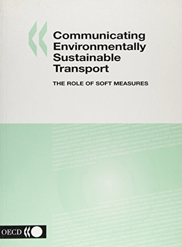 Communicating Environmentally Sustainable Transport: The Role of: Oecd