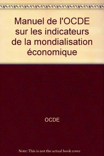 9789264108097: Manuel de l'OCDE sur les indicateurs de la mondialisation économique