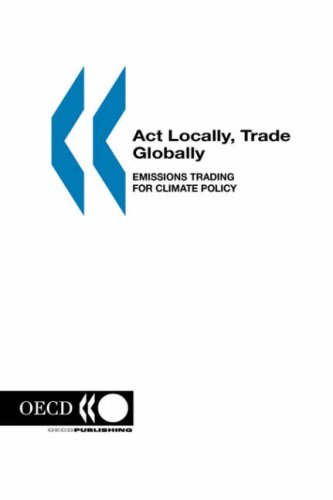 Act Locally, Trade Globally, Emissions Trading for Climate Policy