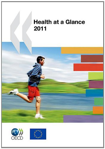 Health at a Glance 2011: OECD Indicators: Organization for Economic Cooperation and Development ...