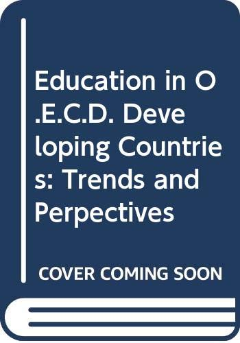 9789264112445: Education in O.E.C.D. Developing Countries: Trends and Perpectives