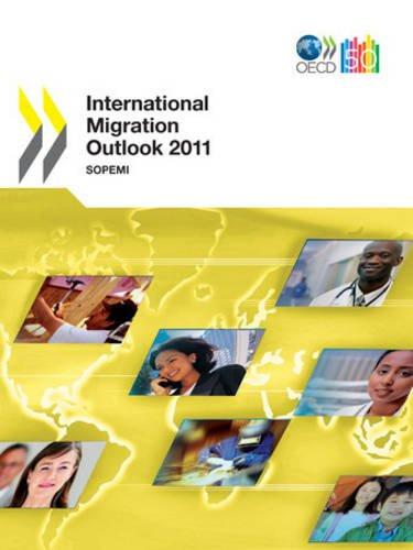 International Migration Outlook: 2011: Organization For Economic Co-Operation & Development