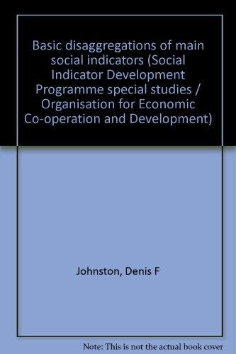 Basic disaggregations of main social indicators: Denis F Johnston