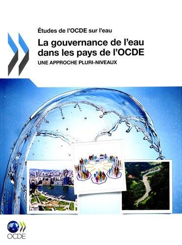 9789264119291: Etudes de L'Ocde Sur L'Eau La Gouvernance de L'Eau Dans Les Pays de L'Ocde: Une Approche Pluri-Niveaux